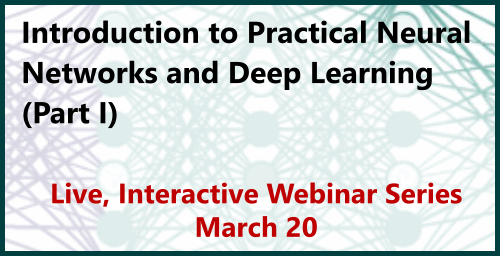 Intro to Practical Neural Networks & Deep Learning